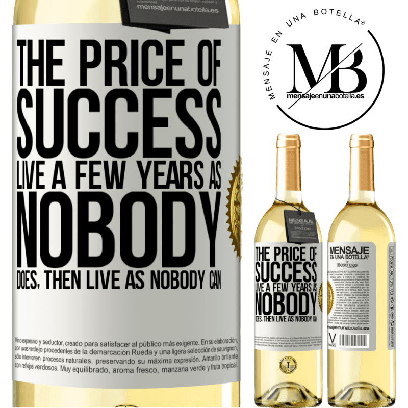 24,95 € Free Shipping   White Wine WHITE Edition The price of success. Live a few years as nobody does, then live as nobody can White Label. Customizable label Young wine Harvest 2020 Verdejo