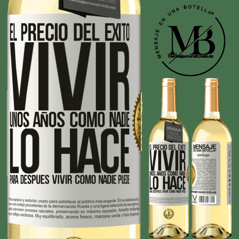 24,95 € Envoi gratuit | Vin blanc Édition WHITE Le prix du succès. Vivez quelques années comme personne, puis vivez comme personne ne peut Étiquette Blanche. Étiquette personnalisable Vin jeune Récolte 2020 Verdejo