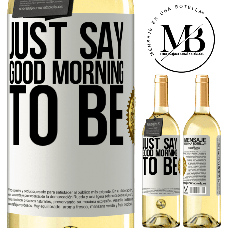 24,95 € Free Shipping | White Wine WHITE Edition Just say Good morning to be White Label. Customizable label Young wine Harvest 2020 Verdejo