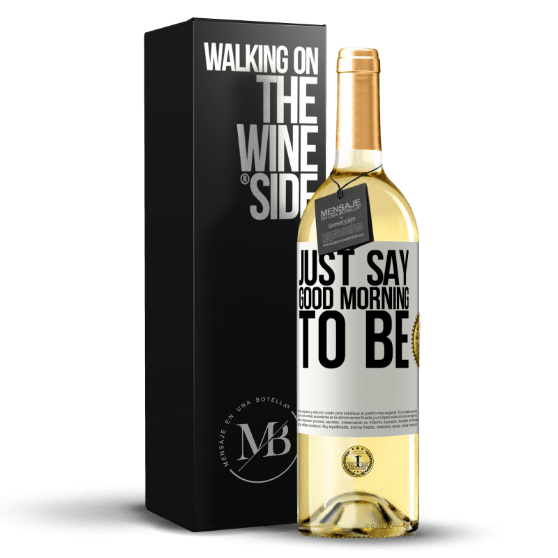 24,95 € Free Shipping   White Wine WHITE Edition Just say Good morning to be White Label. Customizable label Young wine Harvest 2020 Verdejo