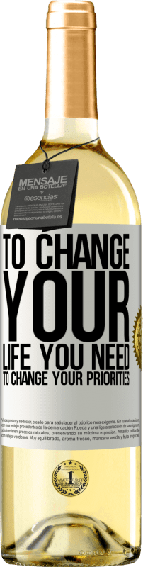 24,95 € Free Shipping | White Wine WHITE Edition To change your life you need to change your priorities White Label. Customizable label Young wine Harvest 2020 Verdejo