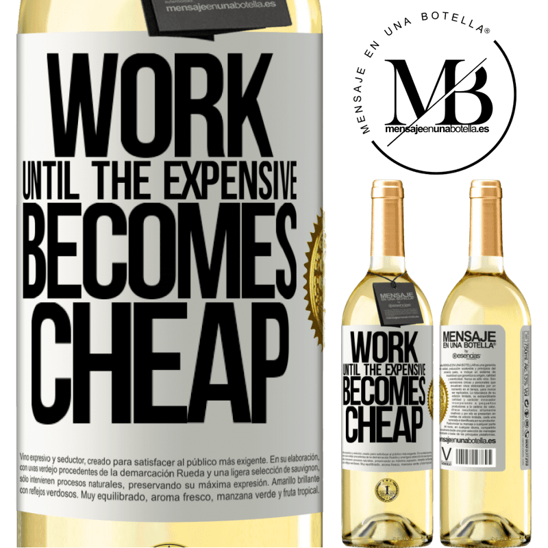 24,95 € Free Shipping | White Wine WHITE Edition Work until the expensive becomes cheap White Label. Customizable label Young wine Harvest 2020 Verdejo