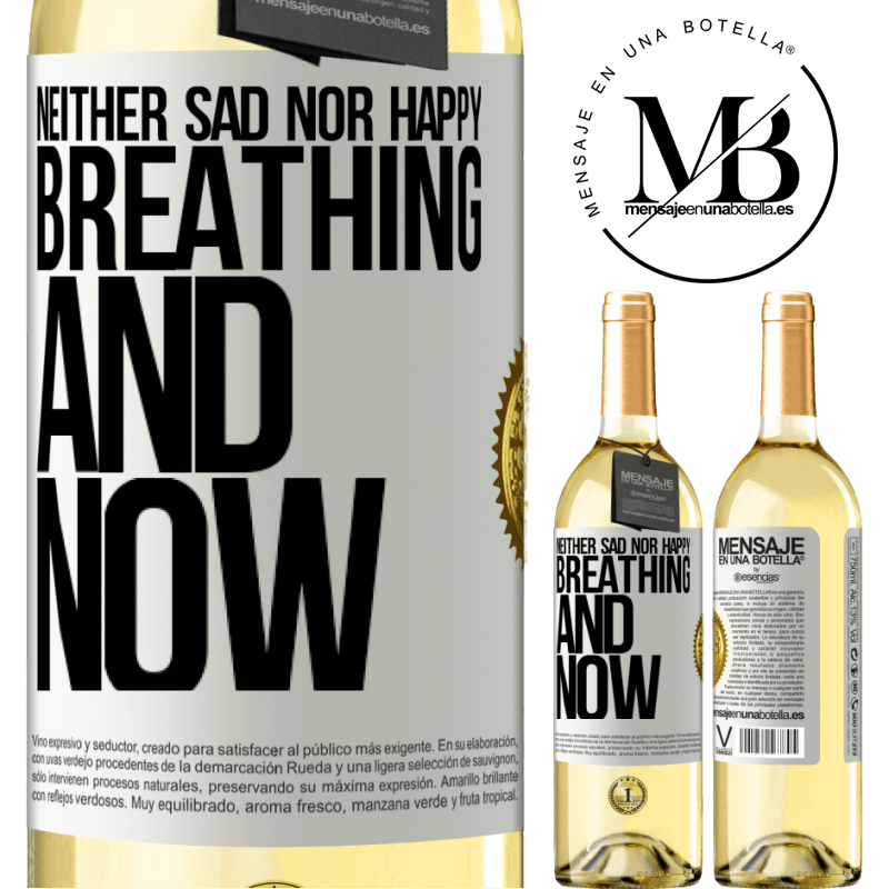 24,95 € Free Shipping | White Wine WHITE Edition Neither sad nor happy. Breathing and now White Label. Customizable label Young wine Harvest 2020 Verdejo