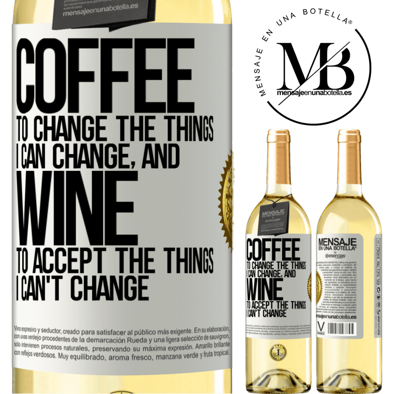 24,95 € Free Shipping | White Wine WHITE Edition COFFEE to change the things I can change, and WINE to accept the things I can't change White Label. Customizable label Young wine Harvest 2020 Verdejo