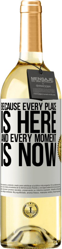24,95 € Free Shipping   White Wine WHITE Edition Because every place is here and every moment is now White Label. Customizable label Young wine Harvest 2020 Verdejo