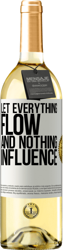 24,95 € Free Shipping   White Wine WHITE Edition Let everything flow and nothing influence White Label. Customizable label Young wine Harvest 2020 Verdejo