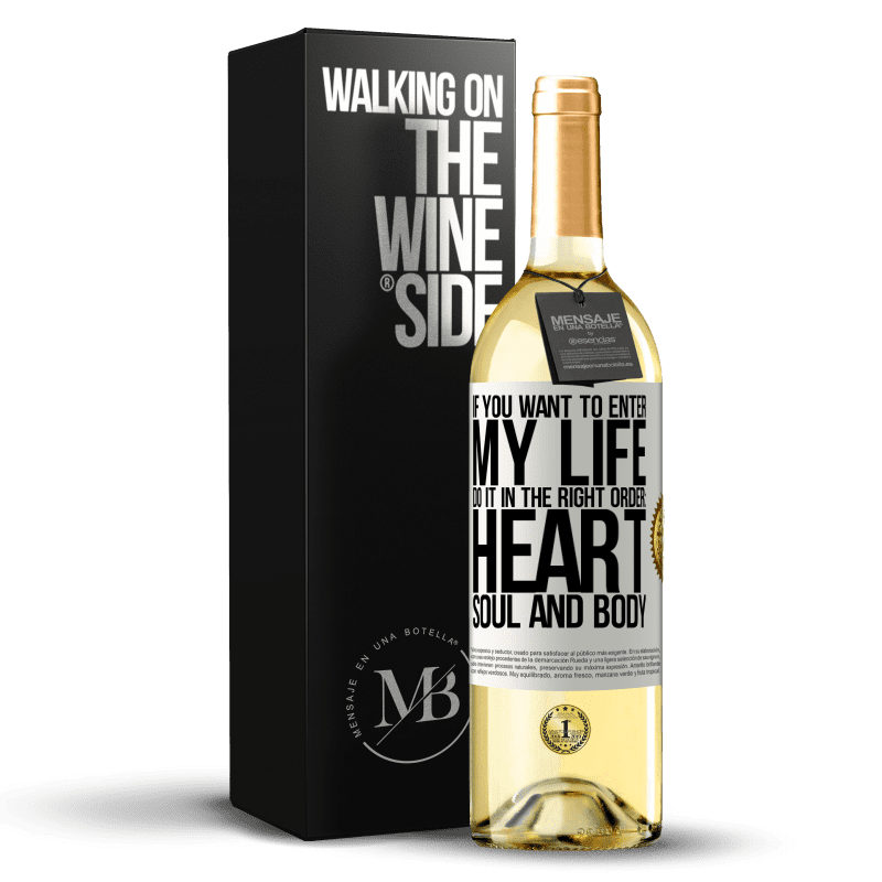 24,95 € Free Shipping | White Wine WHITE Edition If you want to enter my life, do it in the right order: heart, soul and body White Label. Customizable label Young wine Harvest 2020 Verdejo