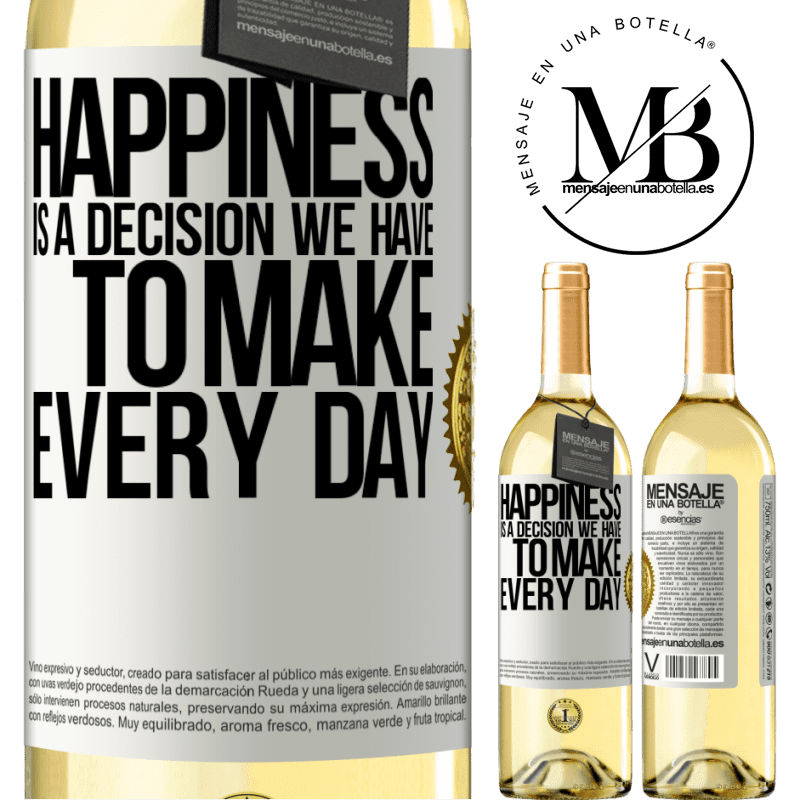 24,95 € Free Shipping | White Wine WHITE Edition Happiness is a decision we have to make every day White Label. Customizable label Young wine Harvest 2020 Verdejo