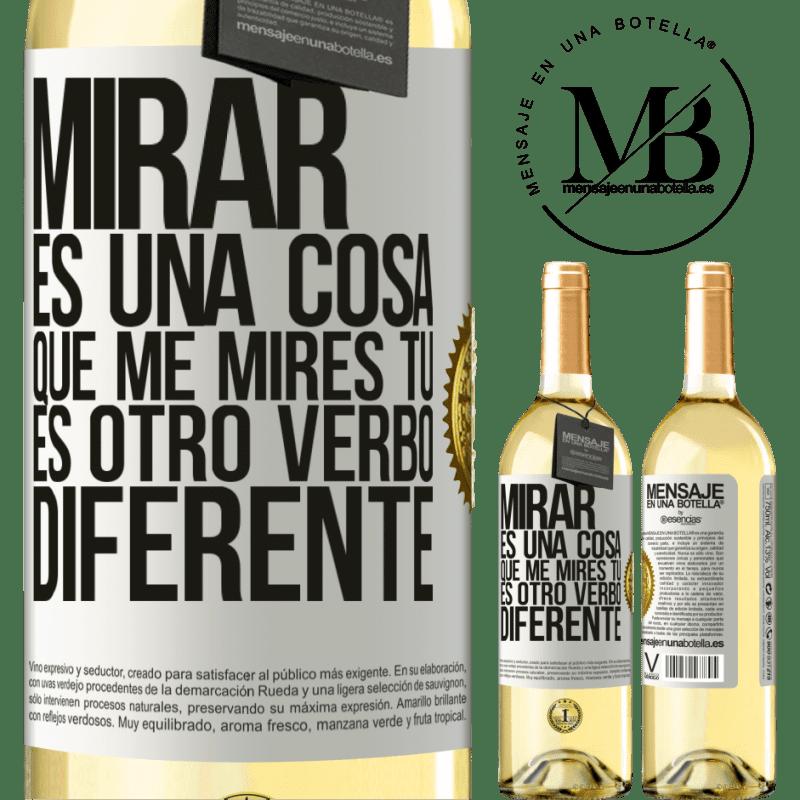 24,95 € Envoi gratuit   Vin blanc Édition WHITE Regarder est une chose. Regardez-moi, vous êtes un autre verbe différent Étiquette Blanche. Étiquette personnalisable Vin jeune Récolte 2020 Verdejo