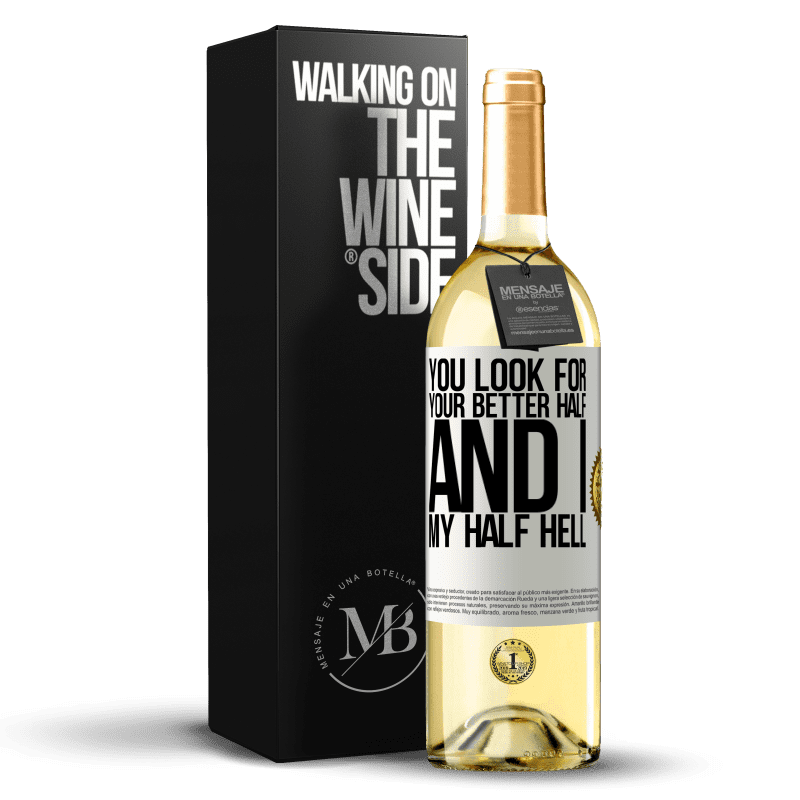 24,95 € Free Shipping | White Wine WHITE Edition You look for your better half, and I, my half hell White Label. Customizable label Young wine Harvest 2020 Verdejo