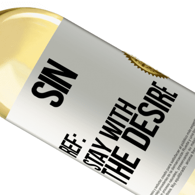 Unique & Personal Expressions. «Sin. Ref: stay with the desire» WHITE Edition