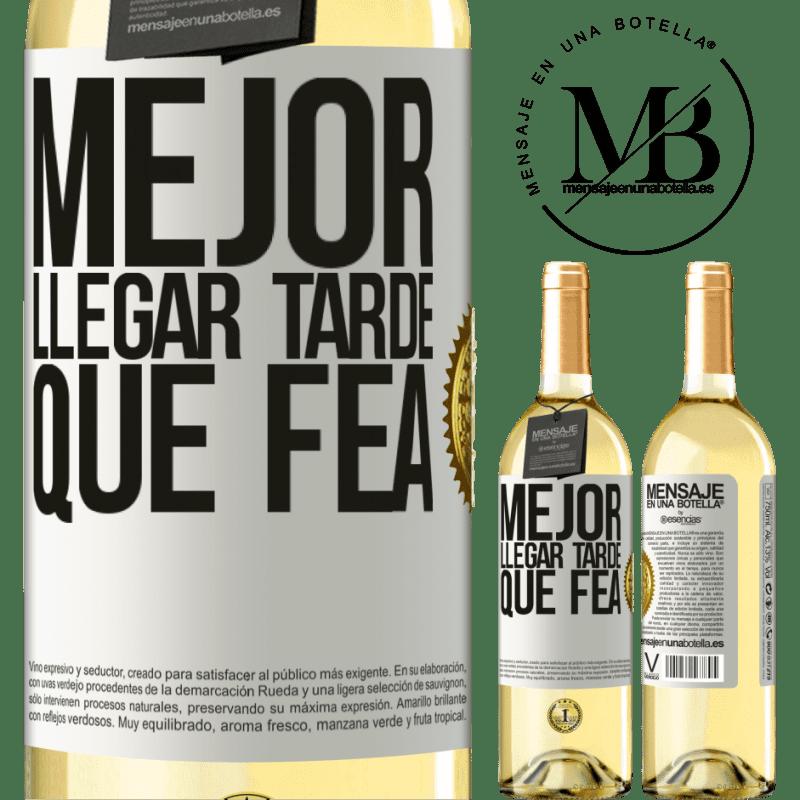 24,95 € Envoi gratuit | Vin blanc Édition WHITE Mieux vaut être en retard que laid Étiquette Blanche. Étiquette personnalisable Vin jeune Récolte 2020 Verdejo