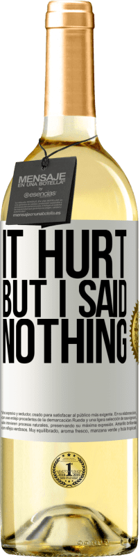 24,95 € Free Shipping | White Wine WHITE Edition It hurt, but I said nothing White Label. Customizable label Young wine Harvest 2020 Verdejo