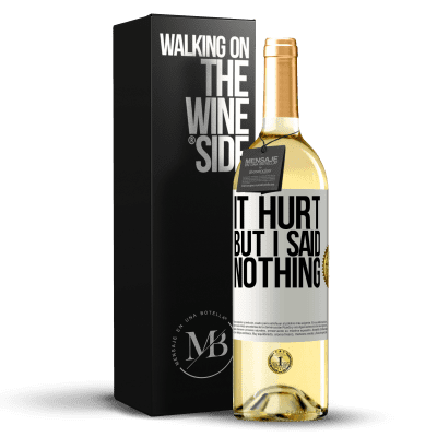 «It hurt, but I said nothing» WHITE Edition