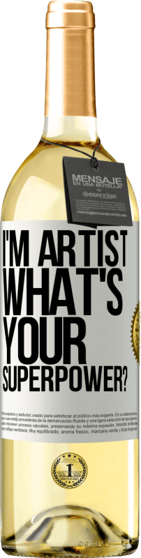 24,95 € Free Shipping   White Wine WHITE Edition I'm artist. What's your superpower? White Label. Customizable label Young wine Harvest 2020 Verdejo