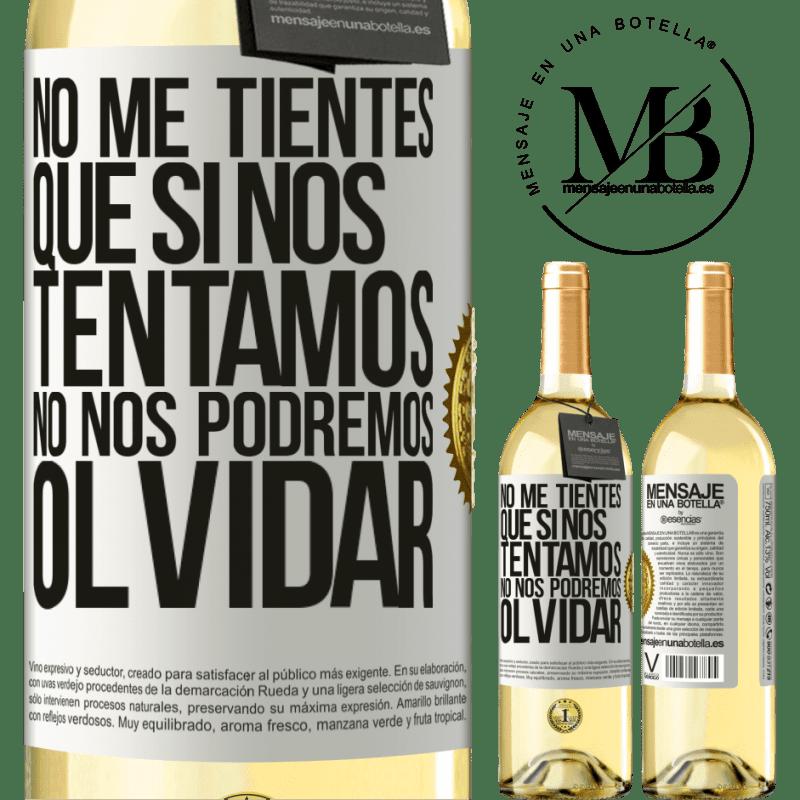 24,95 € Envío gratis | Vino Blanco Edición WHITE No me tientes, que si nos tentamos no nos podremos olvidar Etiqueta Blanca. Etiqueta personalizable Vino joven Cosecha 2020 Verdejo
