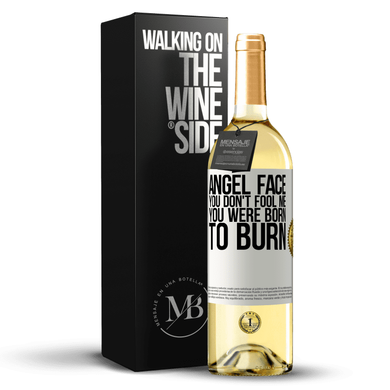 24,95 € Free Shipping   White Wine WHITE Edition Angel face, you don't fool me, you were born to burn White Label. Customizable label Young wine Harvest 2020 Verdejo