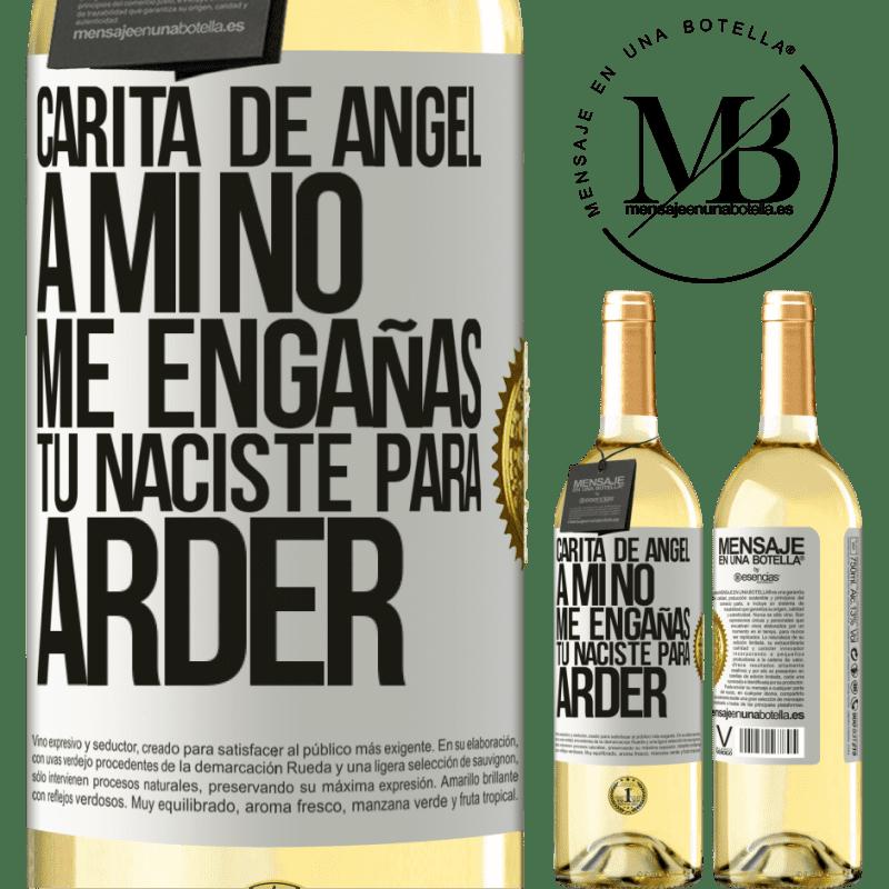 24,95 € Envío gratis   Vino Blanco Edición WHITE Carita de ángel, a mí no me engañas, tú naciste para arder Etiqueta Blanca. Etiqueta personalizable Vino joven Cosecha 2020 Verdejo