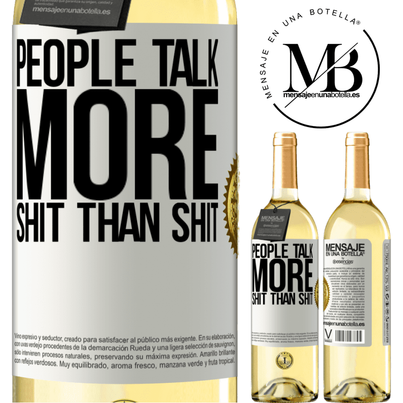 24,95 € Free Shipping | White Wine WHITE Edition People talk more shit than shit White Label. Customizable label Young wine Harvest 2020 Verdejo