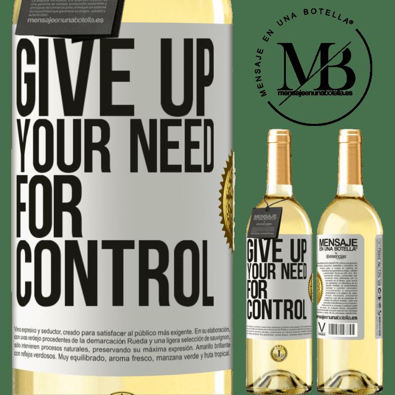 24,95 € Envío gratis | Vino Blanco Edición WHITE Give up your need for control Etiqueta Blanca. Etiqueta personalizable Vino joven Cosecha 2020 Verdejo