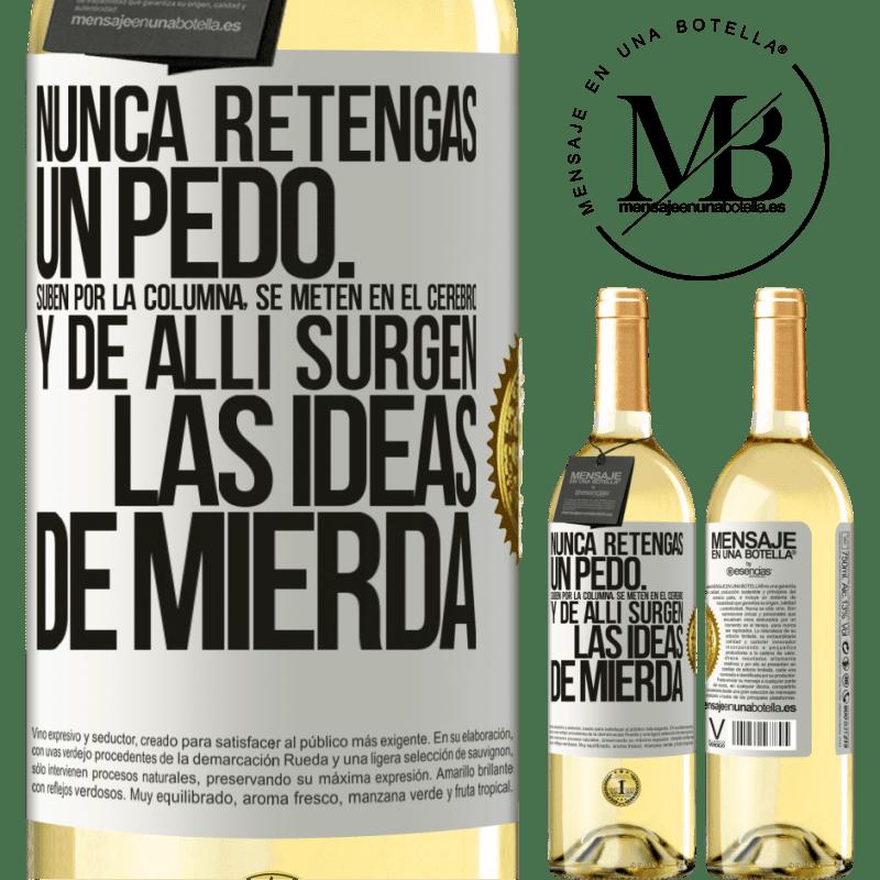 24,95 € Envoi gratuit   Vin blanc Édition WHITE Ne tenez jamais un pet. Ils montent dans la colonne, pénètrent dans le cerveau et de là naissent des idées de merde Étiquette Blanche. Étiquette personnalisable Vin jeune Récolte 2020 Verdejo