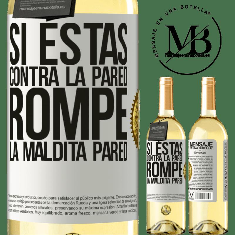 24,95 € Envío gratis | Vino Blanco Edición WHITE Si estás contra la pared, rompe la maldita pared Etiqueta Blanca. Etiqueta personalizable Vino joven Cosecha 2020 Verdejo