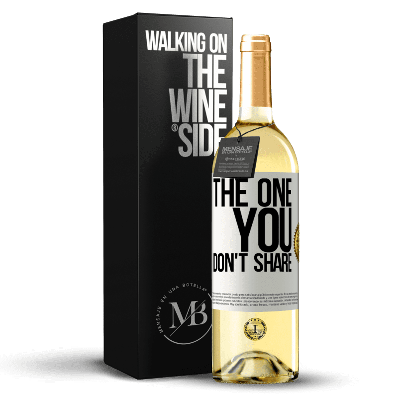 24,95 € Free Shipping   White Wine WHITE Edition The one you don't share White Label. Customizable label Young wine Harvest 2020 Verdejo