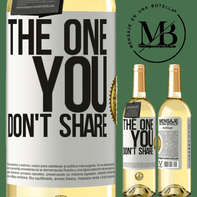 24,95 € Envío gratis   Vino Blanco Edición WHITE The one you don't share Etiqueta Blanca. Etiqueta personalizable Vino joven Cosecha 2020 Verdejo