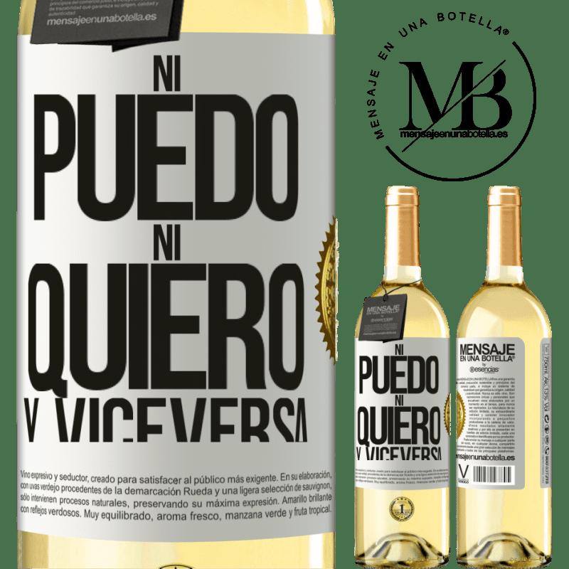 24,95 € Envío gratis | Vino Blanco Edición WHITE Ni puedo, ni quiero, y viceversa Etiqueta Blanca. Etiqueta personalizable Vino joven Cosecha 2020 Verdejo