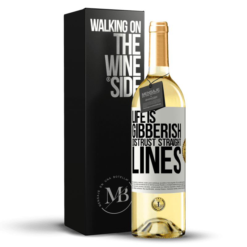 24,95 € Free Shipping | White Wine WHITE Edition Life is gibberish, distrust straight lines White Label. Customizable label Young wine Harvest 2020 Verdejo