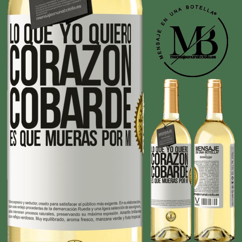 24,95 € Envío gratis | Vino Blanco Edición WHITE Lo que yo quiero, corazón cobarde, es que mueras por mí Etiqueta Blanca. Etiqueta personalizable Vino joven Cosecha 2020 Verdejo