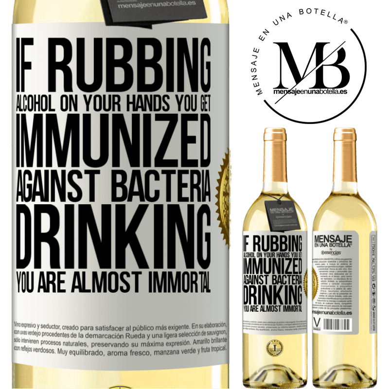24,95 € Free Shipping | White Wine WHITE Edition If rubbing alcohol on your hands you get immunized against bacteria, drinking it is almost immortal White Label. Customizable label Young wine Harvest 2020 Verdejo