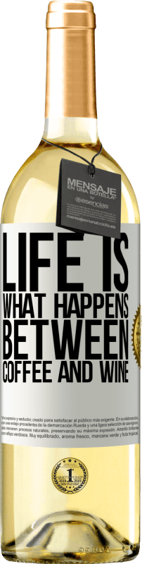 24,95 € Free Shipping | White Wine WHITE Edition Life is what happens between coffee and wine White Label. Customizable label Young wine Harvest 2020 Verdejo