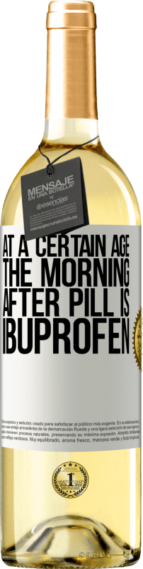 24,95 € Free Shipping | White Wine WHITE Edition At a certain age, the morning after pill is ibuprofen White Label. Customizable label Young wine Harvest 2020 Verdejo