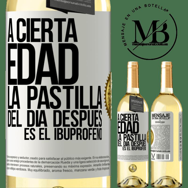 24,95 € Envío gratis | Vino Blanco Edición WHITE A cierta edad, la pastilla del día después es el ibuprofeno Etiqueta Blanca. Etiqueta personalizable Vino joven Cosecha 2020 Verdejo