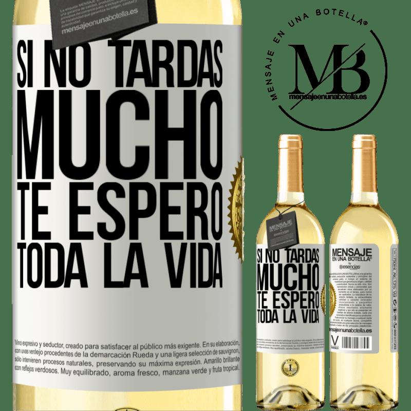24,95 € Envoi gratuit | Vin blanc Édition WHITE Si tu ne prends pas longtemps, je t'attendrai toute ma vie Étiquette Blanche. Étiquette personnalisable Vin jeune Récolte 2020 Verdejo