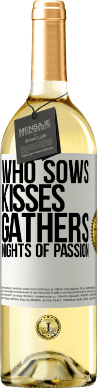 24,95 € Free Shipping   White Wine WHITE Edition Who sows kisses, gathers nights of passion White Label. Customizable label Young wine Harvest 2020 Verdejo