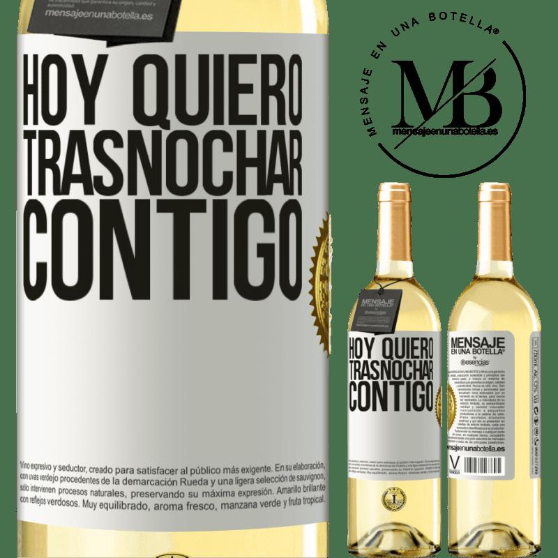 24,95 € Envío gratis | Vino Blanco Edición WHITE Hoy quiero trasnochar contigo Etiqueta Blanca. Etiqueta personalizable Vino joven Cosecha 2020 Verdejo