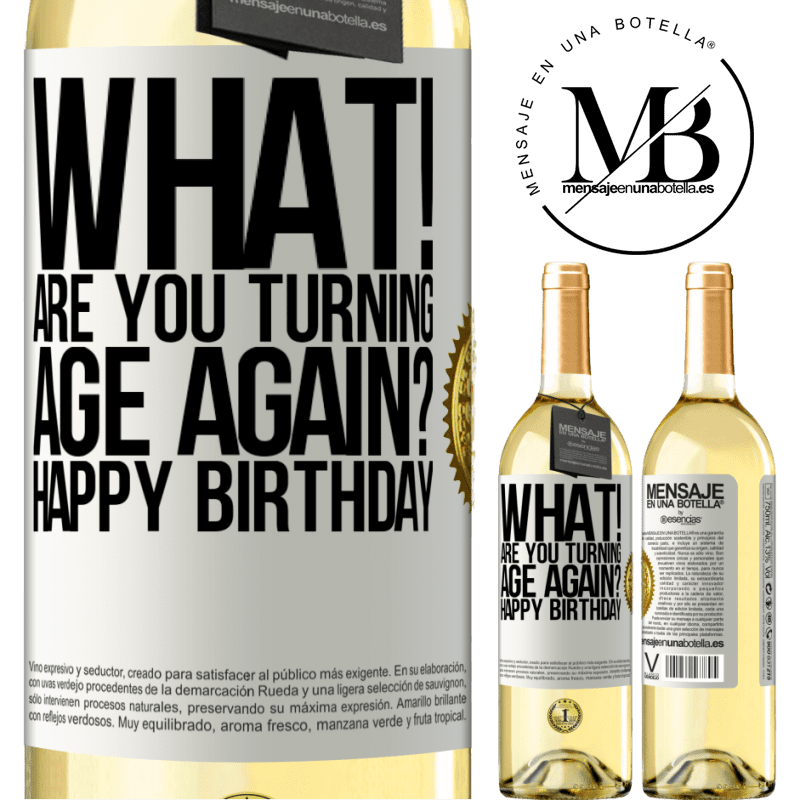 24,95 € Free Shipping | White Wine WHITE Edition What! Are you turning age again? Happy Birthday White Label. Customizable label Young wine Harvest 2020 Verdejo