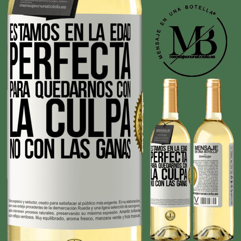 24,95 € Envoi gratuit | Vin blanc Édition WHITE Nous sommes à l'âge parfait, pour rester avec la culpabilité, pas le désir Étiquette Blanche. Étiquette personnalisable Vin jeune Récolte 2020 Verdejo