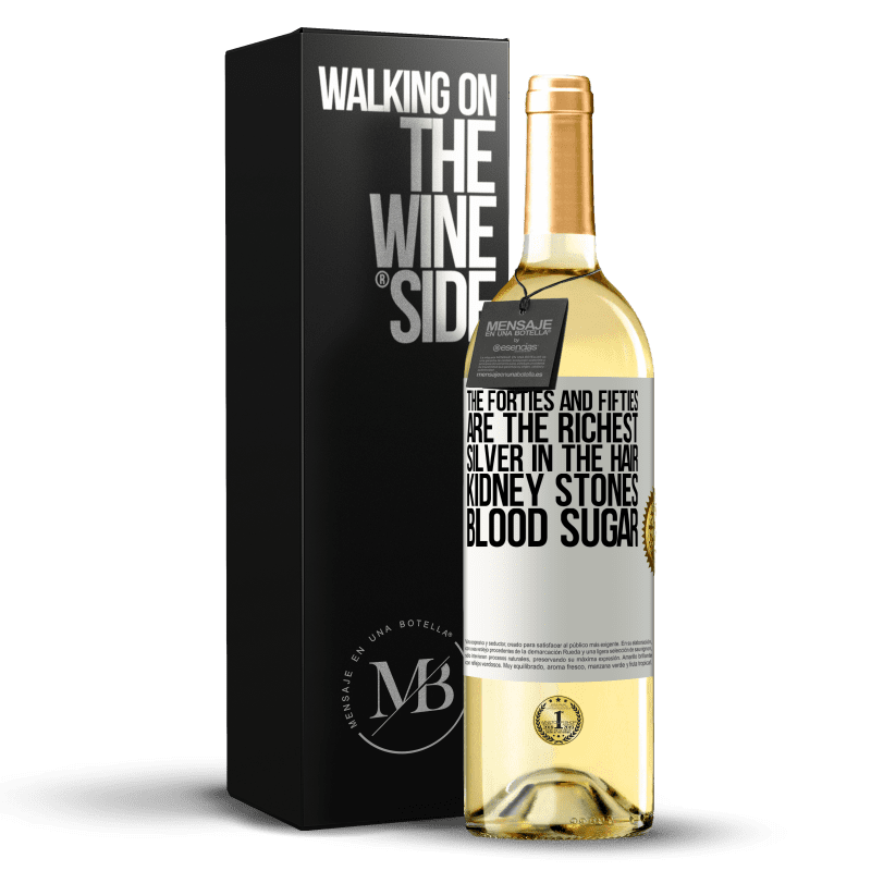 24,95 € Free Shipping   White Wine WHITE Edition The forties and fifties are the richest. Silver in the hair, kidney stones, blood sugar White Label. Customizable label Young wine Harvest 2020 Verdejo
