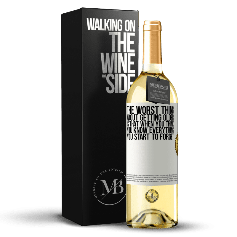 24,95 € Free Shipping | White Wine WHITE Edition The worst thing about getting older is that when you think you know everything, you start to forget White Label. Customizable label Young wine Harvest 2020 Verdejo