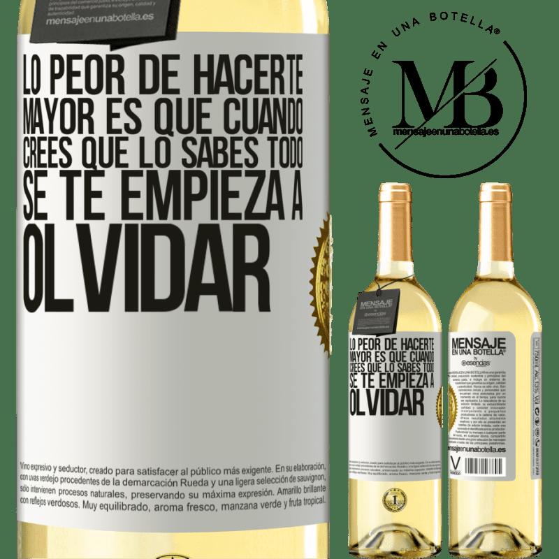 24,95 € Envío gratis | Vino Blanco Edición WHITE Lo peor de hacerte mayor es que cuando crees que lo sabes todo, se te empieza a olvidar Etiqueta Blanca. Etiqueta personalizable Vino joven Cosecha 2020 Verdejo