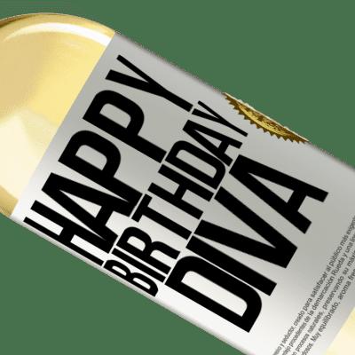 Unique & Personal Expressions. «Happy birthday Diva» WHITE Edition