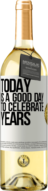 24,95 € Free Shipping | White Wine WHITE Edition Today is a good day to celebrate years White Label. Customizable label Young wine Harvest 2020 Verdejo