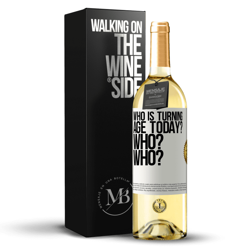 24,95 € Free Shipping | White Wine WHITE Edition Who is turning age today? Who? Who? White Label. Customizable label Young wine Harvest 2020 Verdejo