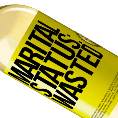 Unique & Personal Expressions. «Marital status: wasted» WHITE Edition