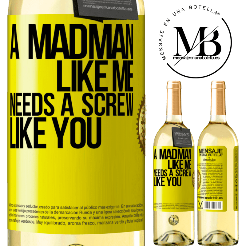 24,95 € Free Shipping | White Wine WHITE Edition A madman like me needs a screw like you Yellow Label. Customizable label Young wine Harvest 2020 Verdejo