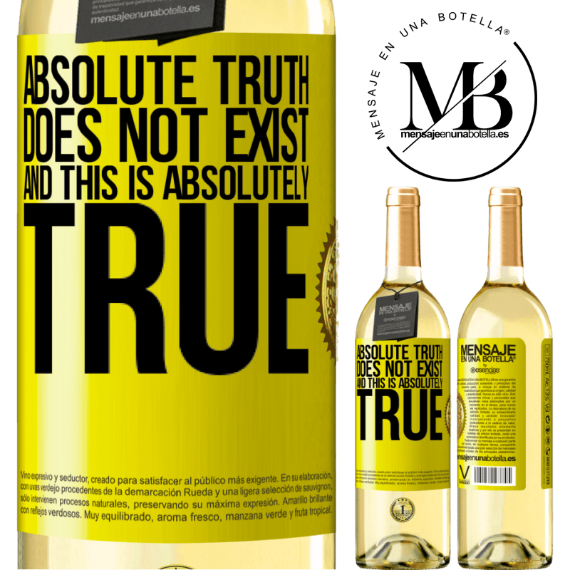 24,95 € Free Shipping   White Wine WHITE Edition Absolute truth does not exist ... and this is absolutely true Yellow Label. Customizable label Young wine Harvest 2020 Verdejo