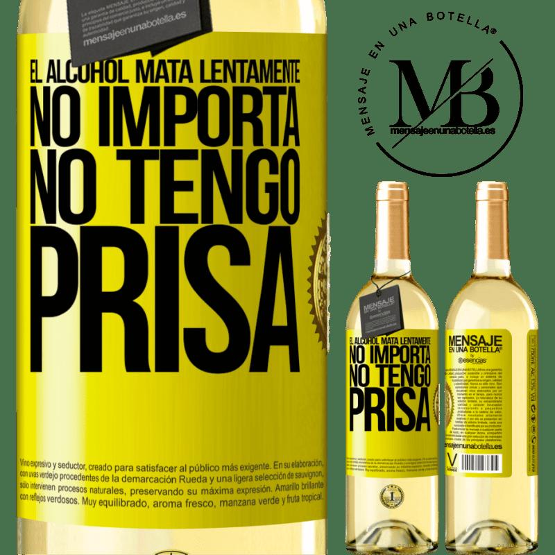 24,95 € Envío gratis | Vino Blanco Edición WHITE El alcohol mata lentamente...No importa, no tengo prisa Etiqueta Amarilla. Etiqueta personalizable Vino joven Cosecha 2020 Verdejo